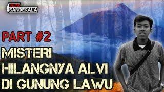 Video Misteri Hilangnya Alvi yang berada digunung lawu_Part 2 MP3, 3GP, MP4, WEBM, AVI, FLV Juni 2019