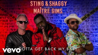 SHAGGY & STING & MAITRE GIMS - Gotta Get Back My Baby
