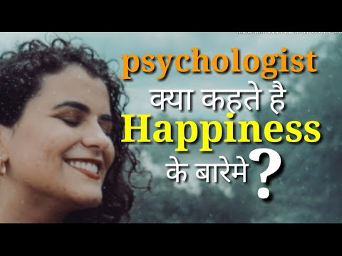 Quotes about happiness - What psychologist says about Happiness  how to be happy