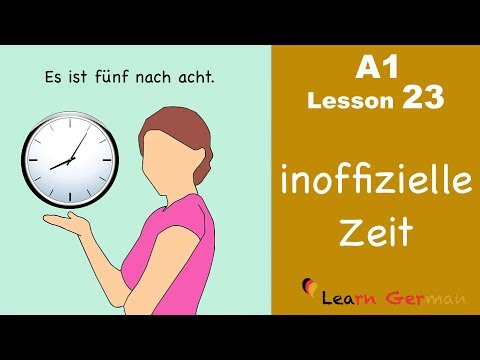 Learn German   Time (unofficial)   How to tell time?   Zeit   German for beginners   A1 - Lesson 23