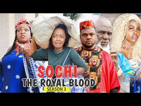 SOCHI THE ROYAL BLOOD 3 - 2018 LATEST NIGERIAN NOLLYWOOD MOVIES || TRENDING NOLLYWOOD MOVIES