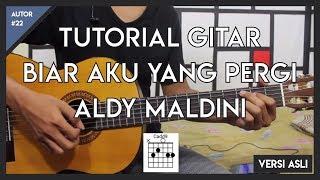 Video Tutorial Gitar (ALDY MALDINI - BIAR AKU YANG PERGI) LENGKAP! MP3, 3GP, MP4, WEBM, AVI, FLV Maret 2018