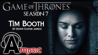 Tim Booth–Sit Down -(cover James) Game of Thrones Season 7 Trailer Link https://www.youtube.com/watch?v=WqcX2-Wroyw.