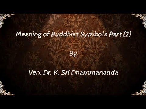 Title A Discourse On Meaning Of Buddhist Symbols Part 2 By