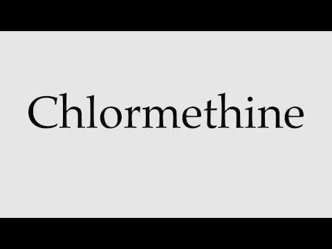 How to Pronounce Chlormethine