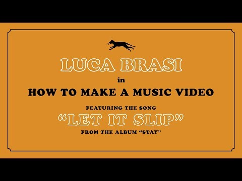 LUCA BRASI - Let It Slip (OFFICIAL VIDEO)