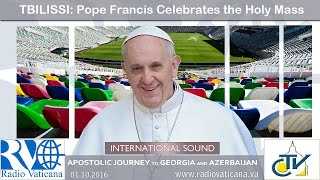 Pope Francis in Georgia - Celebration of Holy Mass