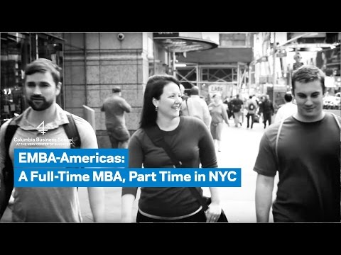 Watch 'EMBA-Americas: Full-Time MBA, Part Time in NYC - YouTube'