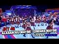 Jkt48  Alasan Ku Maybe  Iiwake Maybe Live At Dahsyat