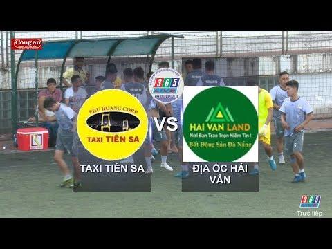 Highlight  Taxi Tiên Sa vs Địa Ốc Hải Vân  Giải bóng đá tranh Cup Báo Công An Đà Nẵng