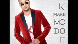 """KI Make Me Do It"" KI & The Band Written by: Kris ""KI"" Persad Produced by: KI & Rishi Mahato  Maha Productions Mixed and..."