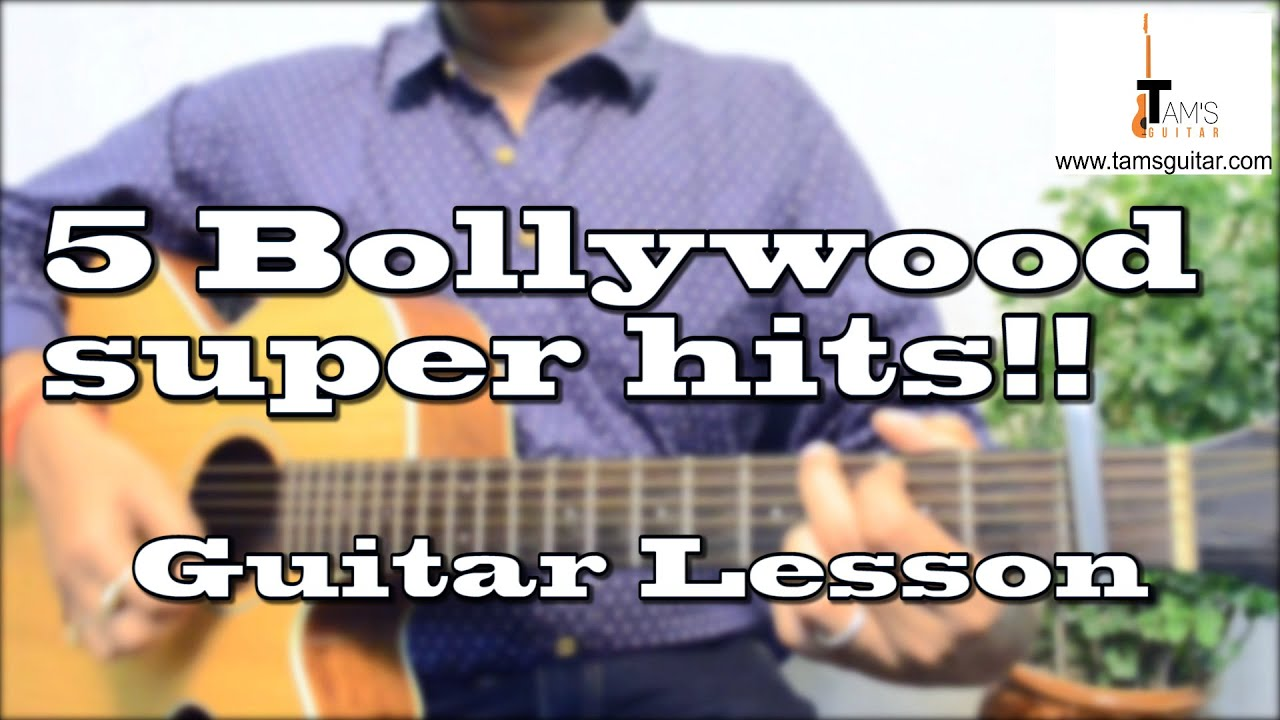 5 Bollywood Super Hits guitar lesson | www.tamsguitar.com