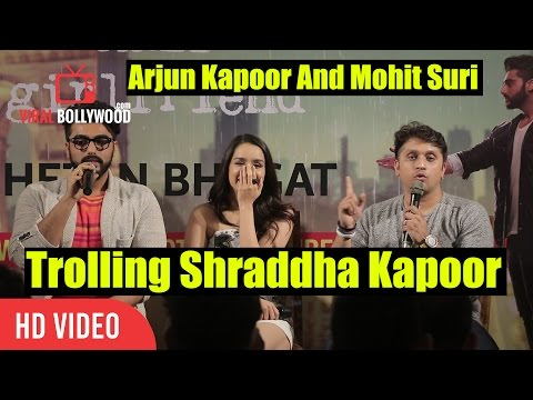 Mohit Suri And Arjun Kapoor Trolling Shraddha Kapoor | Half Girlfriend