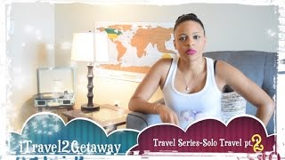 iTravel2Getaway Travel Series - Solo Traveling pt2