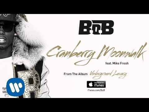 B.o.B - Cranberry Moonwalk ft. Mike Fresh [Official Audio]