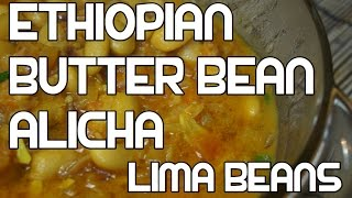 Ethiopian Butter Beans&Suf Alicha Wot Recipe - Amharic Wet Wat Injera