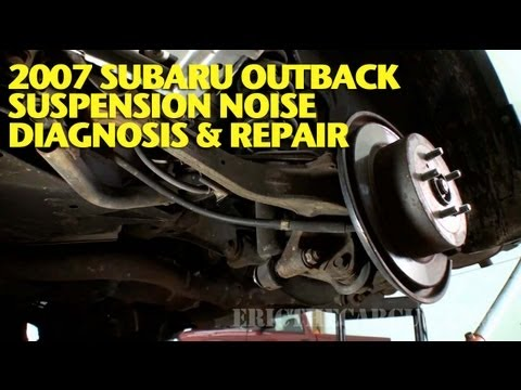 2007 Subaru Outback Suspension Noise Repair -EricTheCarGuy