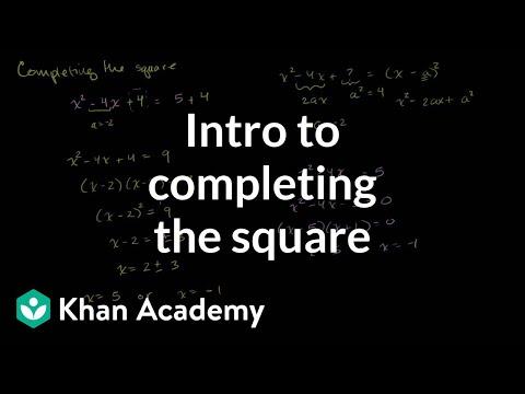 Completing The Square Video Quadratics Khan Academy