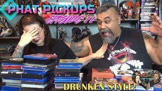 PHAT PICKUPS Episode 11 (Epic Blu-Ray Collection Update Drunken Style!)