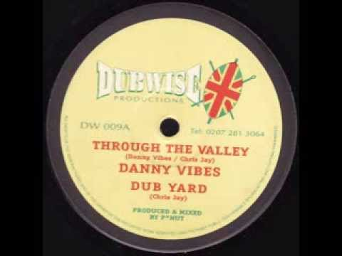 Danny Vibes & Chris Jay - Through The Valley + Dub Yard