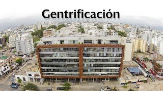 Gentrificación: las zonas de Lima que se están transformando