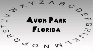 Avon Park (FL) United States  City pictures : How to Say or Pronounce USA Cities — Avon Park, Florida