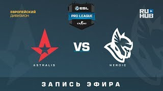 Astralis vs Heroic - ESL Pro League S7 NA - de_mirage [CrystalMay, Smile]