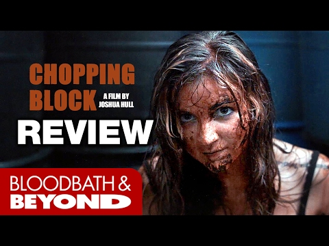 Chopping Block (2016) - Movie Review