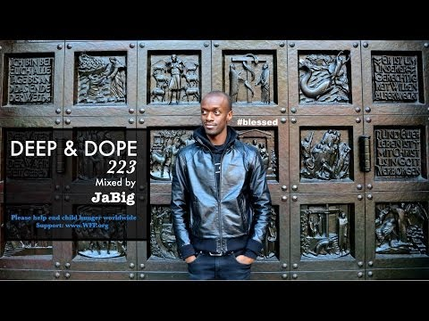 3 Hour Deep House Lounge Music DJ Set by JaBig (HD 2014 Playlist) – DEEP & DOPE 223