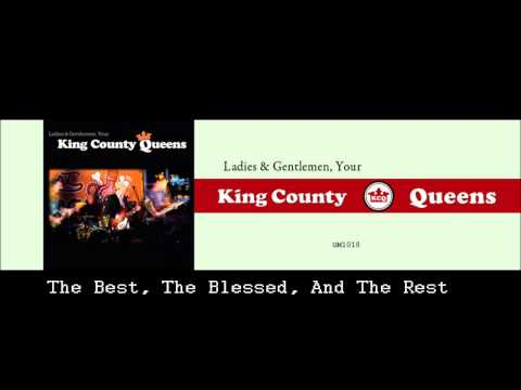 Kings County Queens - The Best, The Blessed, And The Rest
