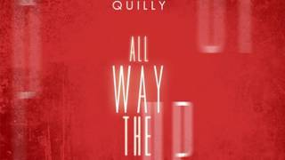 """Quilly """"All The Way Up"""" Freestyle (Quill Talking Heavy)"""