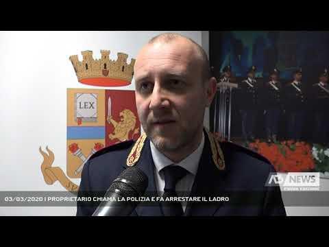03/03/2020   PROPRIETARIO CHIAMA LA POLIZIA E FA ARRESTARE IL LADRO