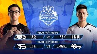 ZD vs FTV | FL vs OCS [Vòng 5 - 09.08] - Đấu Trường Danh Vọng Mùa Đông 2019