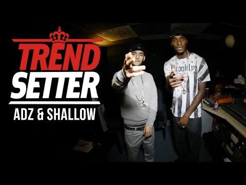 Ard Adz & Sho Shallow #TrendSetter