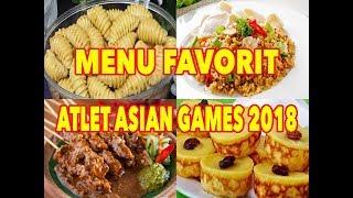 Download Video Lezatnya makanan Nusantara jadi Favorit para Atlet Asian Games 2018 MP3 3GP MP4