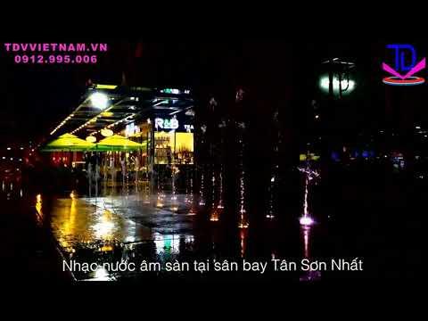 Sàn nhạc nước tại Sân bay Tân Sơn Nhất - Vũ Điệu Rửa Tay |TDV