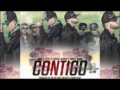 Letra Contigo (Remix) BMB & Yeye Ft Gotay, Kario & Yaret y Nova