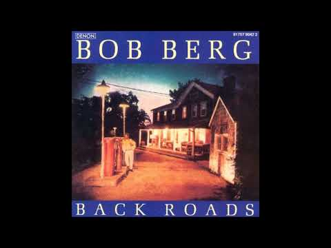 Bob Berg – Back Roads (Full Album)