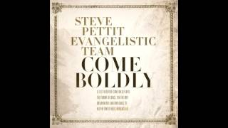 07 - It is not Death to Die - Come Boldly - Steve Pettit Evangelistic Team