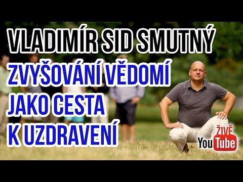 Vladimír Sid Smutný ~ Zvyšování vědomí jako cesta k uzdravení lidí i světa