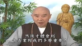 Thập Thiện Nghiệp Đạo Kinh (2001) tập 39 & 40 - Pháp Sư Tịnh Không
