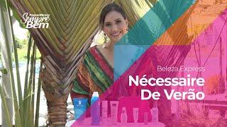 Beleza Express - Nécessaire De Verão Com Ladinne Campi