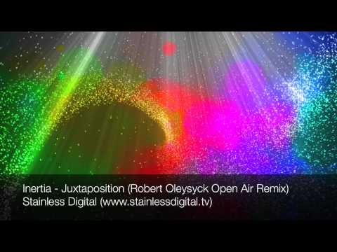 Inertia - Juxtaposition (Robert Oleysyck Open Air Remix)