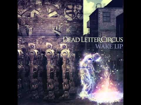 Dead letter circus new song - Wake up