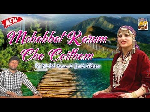 Best Kashmiri Song | Mohabbat Karum Che Ceithem | Lyrics: Javid Akhtar