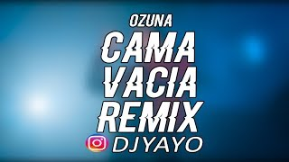 CAMA VACIA (REMIX) ✘ DJ YAYO 🔴