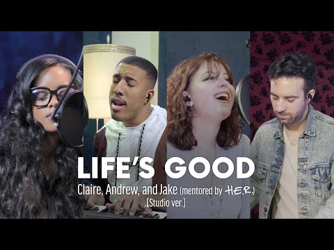 Claire, Andrew, and Jake (with H.E.R.) - Life's Good (Studio ver. presented by LG)