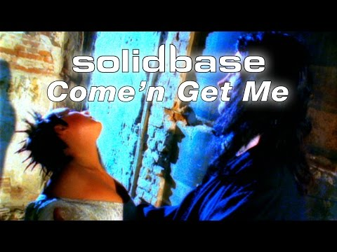 SOLID BASE - Come'n Get Me