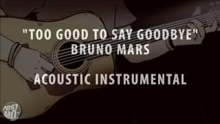 TOO GOOD TO SAY GOODBYE - BRUNO MARS (ACOUSTIC INSTRUMENTAL / COVER / KARAOKE + LYRICS & CHORDS) Video