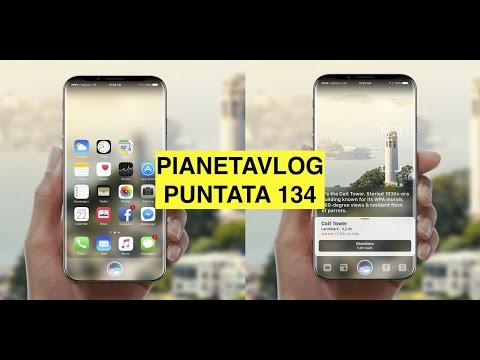 PianetaVlog 134: iPhone 8, Xiaomi Mi 6, Honor 9, Mi Mix 2, HTC U